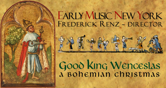 Early Music New York - Good King Wenceslas, A Bohemian Christmas