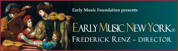 Early Music New York - Frederick Renz, Director