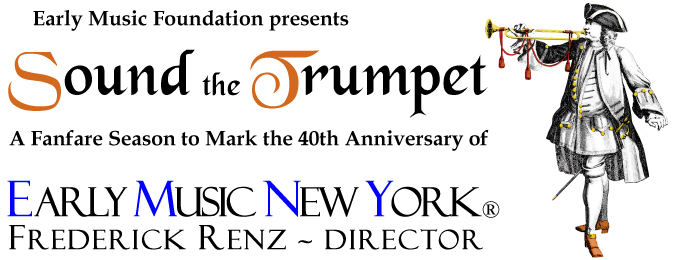 Sound the Trumpet - Early Music New York - 40th Anniversary Season
