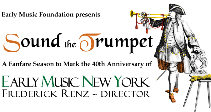 Sound the Trumpet - EARLY MUSIC NEW YORK 40th Anniversary Season