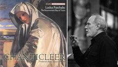 Ludus Paschalis: Resurrection Play of Tours - Chanticleer with Frederick Renz, Guest Director